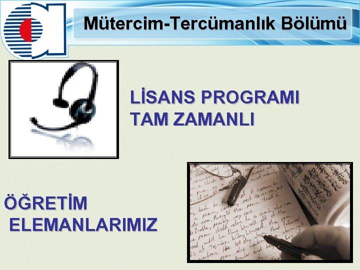 Mütercim-Tercümanlık Bölümü LİSANS PROGRAMI TAM ZAMANLI ÖĞRETİM ELEMANLARIMIZ