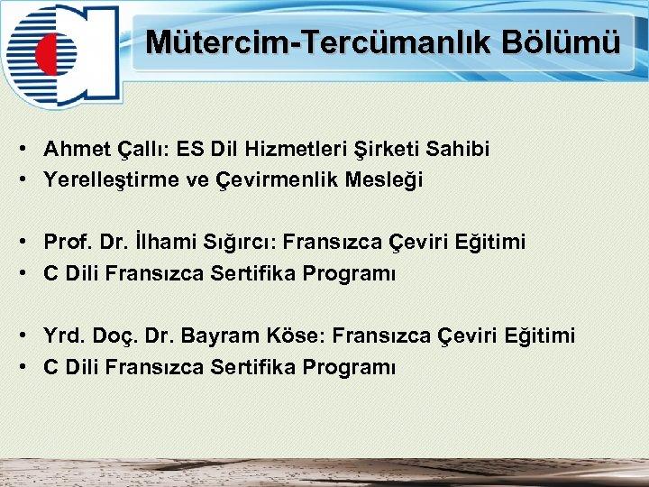 Mütercim-Tercümanlık Bölümü • Ahmet Çallı: ES Dil Hizmetleri Şirketi Sahibi • Yerelleştirme ve Çevirmenlik