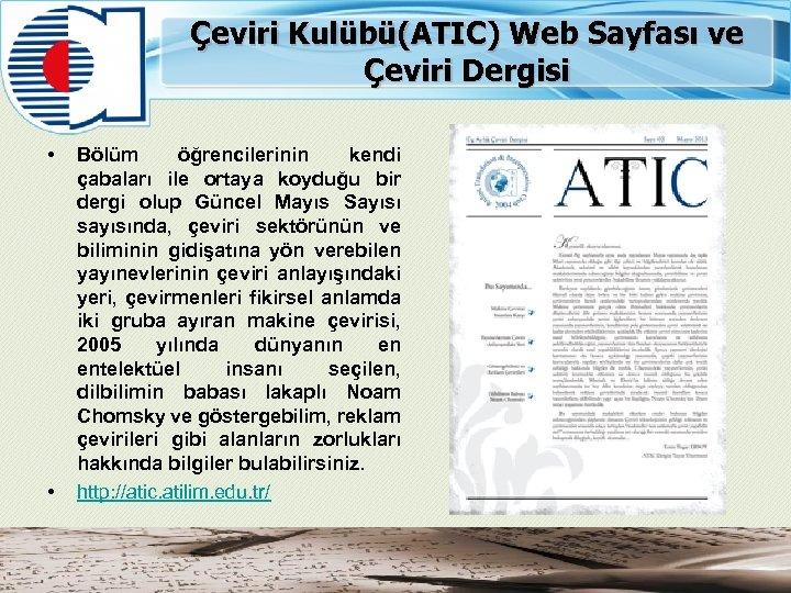 Çeviri Kulübü(ATIC) Web Sayfası ve Çeviri Dergisi • • Bölüm öğrencilerinin kendi çabaları ile