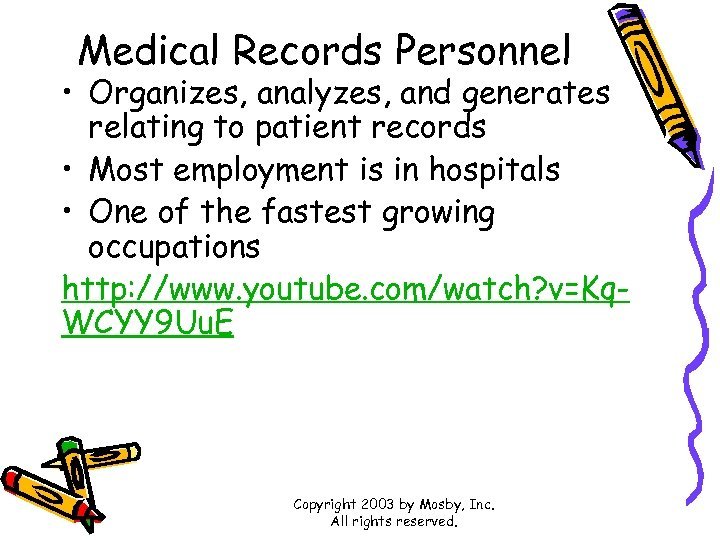 Medical Records Personnel • Organizes, analyzes, and generates relating to patient records • Most