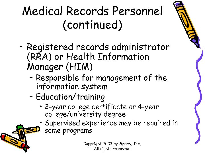 Medical Records Personnel (continued) • Registered records administrator (RRA) or Health Information Manager (HIM)
