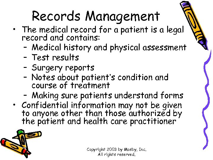 Records Management • The medical record for a patient is a legal record and