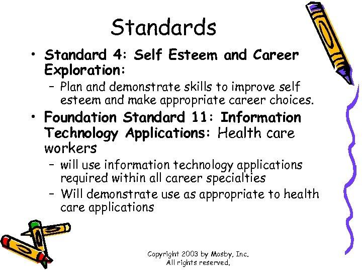 Standards • Standard 4: Self Esteem and Career Exploration: – Plan and demonstrate skills
