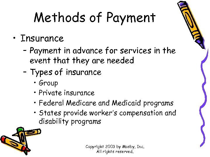 Methods of Payment • Insurance – Payment in advance for services in the event