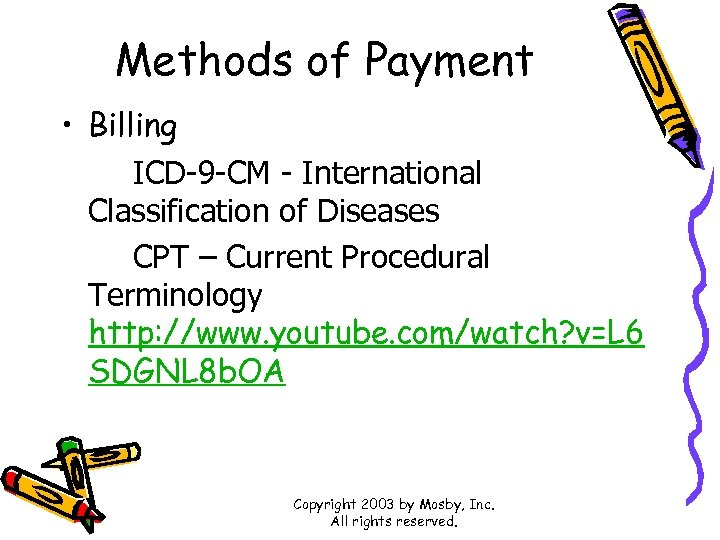 Methods of Payment • Billing ICD-9 -CM - International Classification of Diseases CPT –