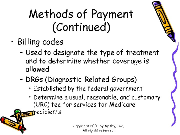 Methods of Payment (Continued) • Billing codes – Used to designate the type of