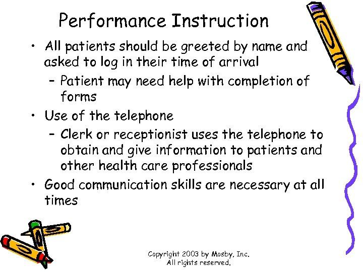 Performance Instruction • All patients should be greeted by name and asked to log