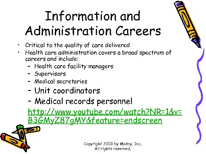 Information and Administration Careers • Critical to the quality of care delivered • Health