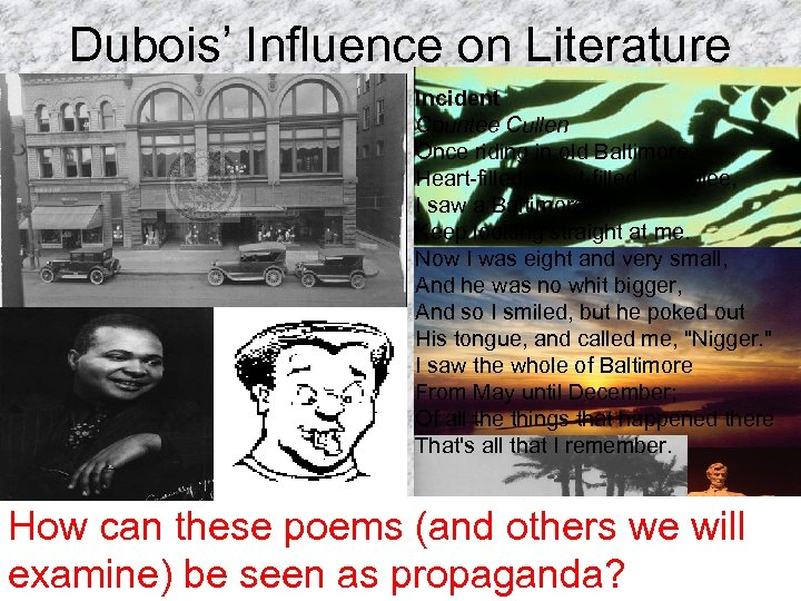 Dubois' Influence on Literature The Negro Speaks of Rivers Langston Hughes I've known rivers:
