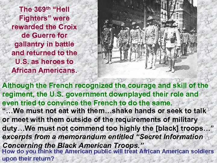 """The 369 th """"Hell Fighters"""" were rewarded the Croix de Guerre for gallantry in"""
