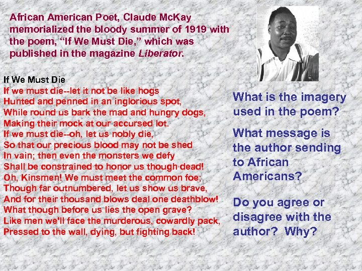 African American Poet, Claude Mc. Kay memorialized the bloody summer of 1919 with the
