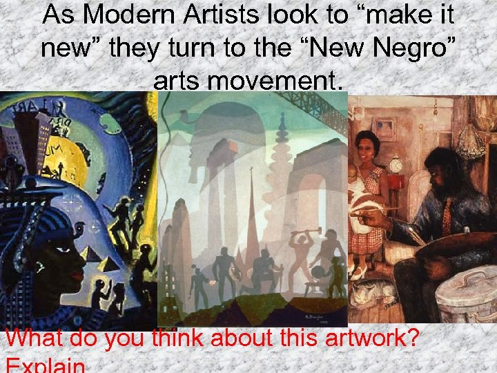 """As Modern Artists look to """"make it new"""" they turn to the """"New Negro"""""""