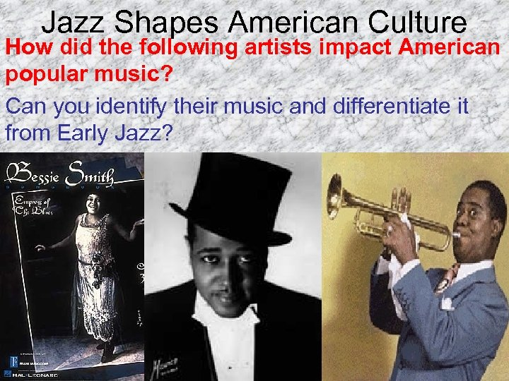 Jazz Shapes American Culture How did the following artists impact American popular music? Can