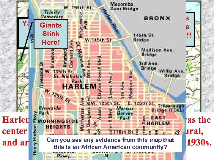 Yankees Buy Giants Pennant Stink Here!! Here! Mets Lose Here!! Harlem, a neighborhood in