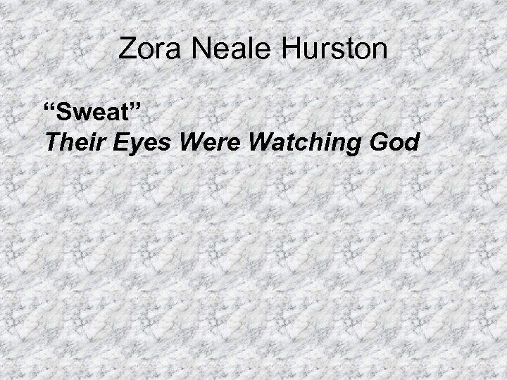 """Zora Neale Hurston """"Sweat"""" Their Eyes Were Watching God"""