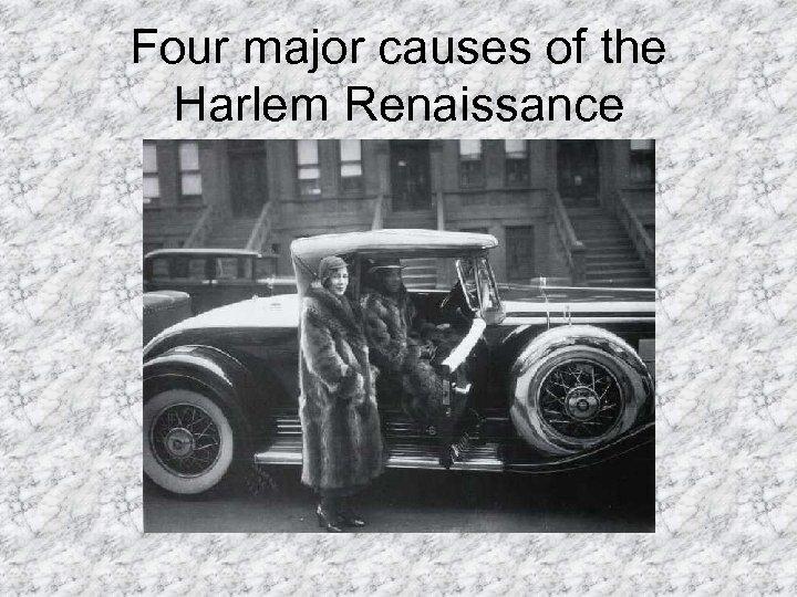 Four major causes of the Harlem Renaissance