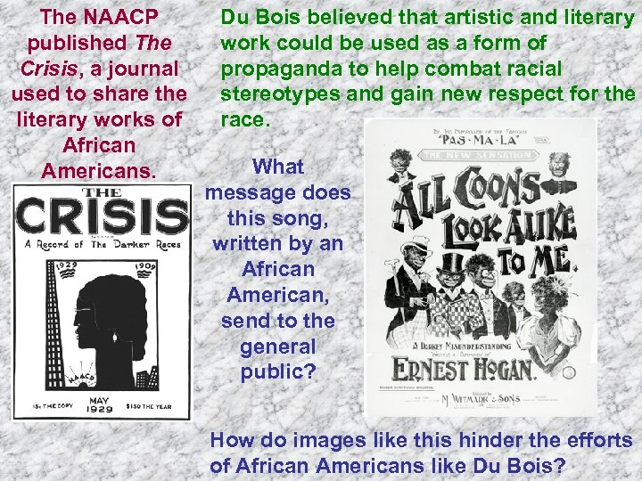 The NAACP published The Crisis, a journal used to share the literary works of