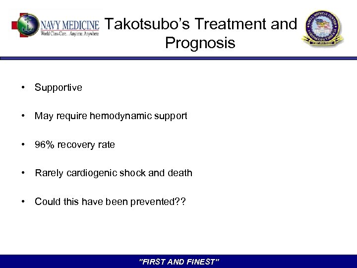 Takotsubo's Treatment and Prognosis • Supportive • May require hemodynamic support • 96% recovery