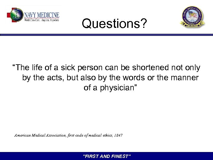 """Questions? """"The life of a sick person can be shortened not only by the"""
