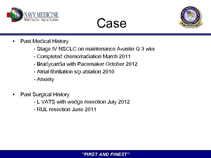 Case • Past Medical History - Stage IV NSCLC on maintenance Avastin Q 3