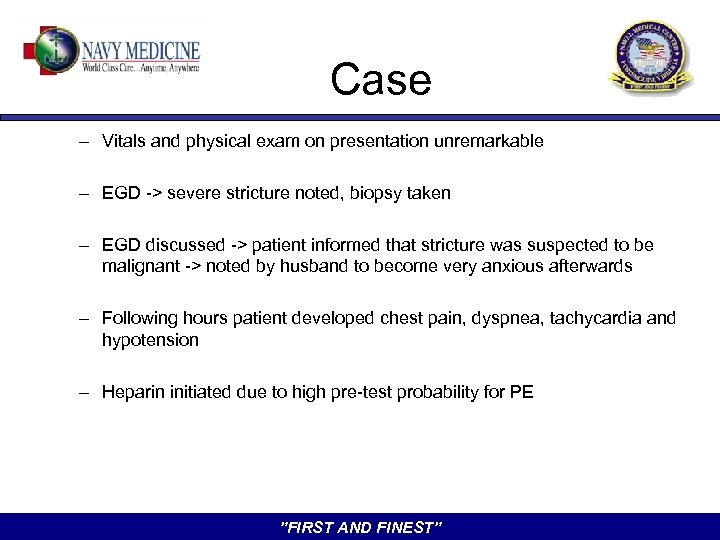 Case – Vitals and physical exam on presentation unremarkable – EGD -> severe stricture