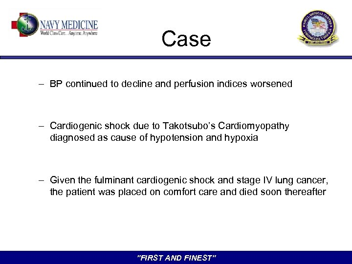 Case – BP continued to decline and perfusion indices worsened – Cardiogenic shock due