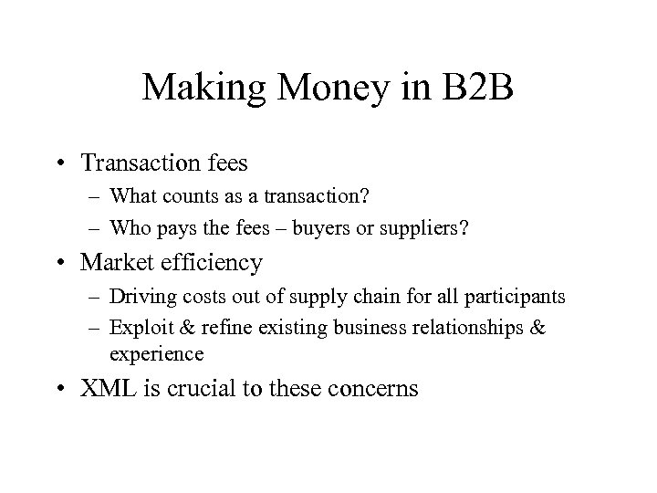 Making Money in B 2 B • Transaction fees – What counts as a