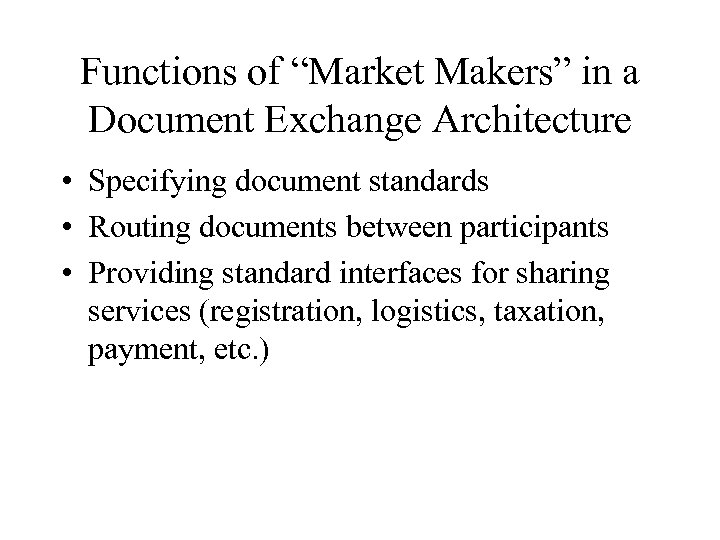 "Functions of ""Market Makers"" in a Document Exchange Architecture • Specifying document standards •"