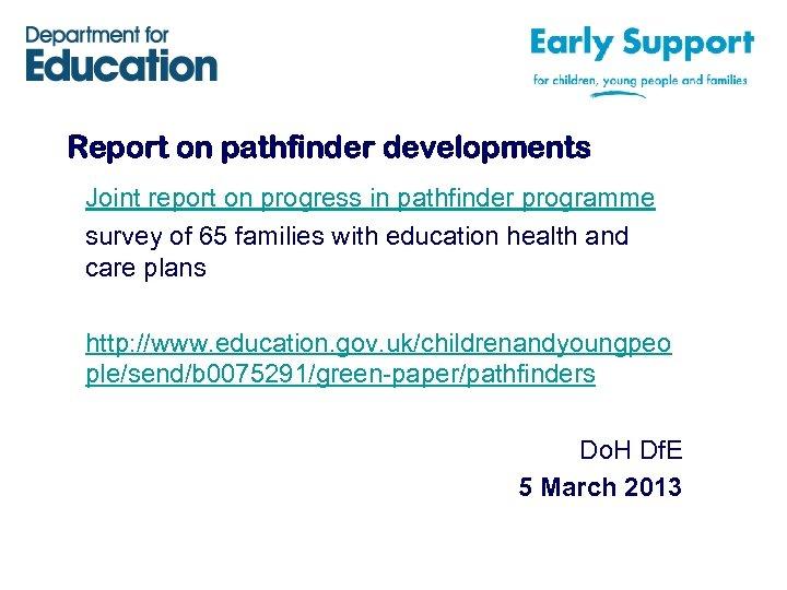 Report on pathfinder developments Joint report on progress in pathfinder programme survey of 65
