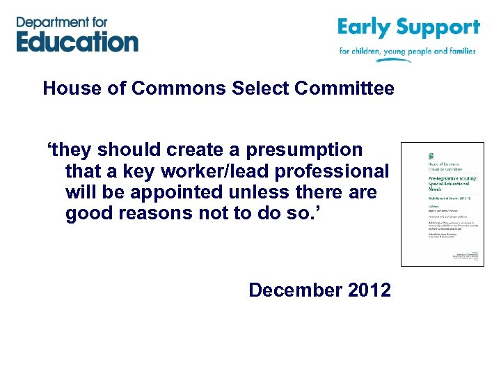 House of Commons Select Committee 'they should create a presumption that a key worker/lead