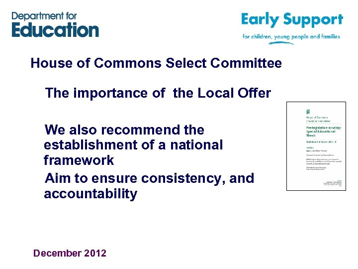 House of Commons Select Committee The importance of the Local Offer We also recommend