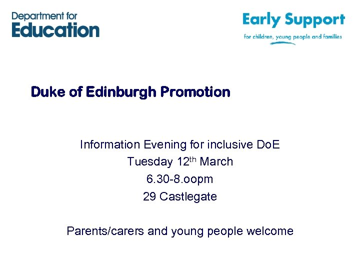 Duke of Edinburgh Promotion Information Evening for inclusive Do. E Tuesday 12 th March