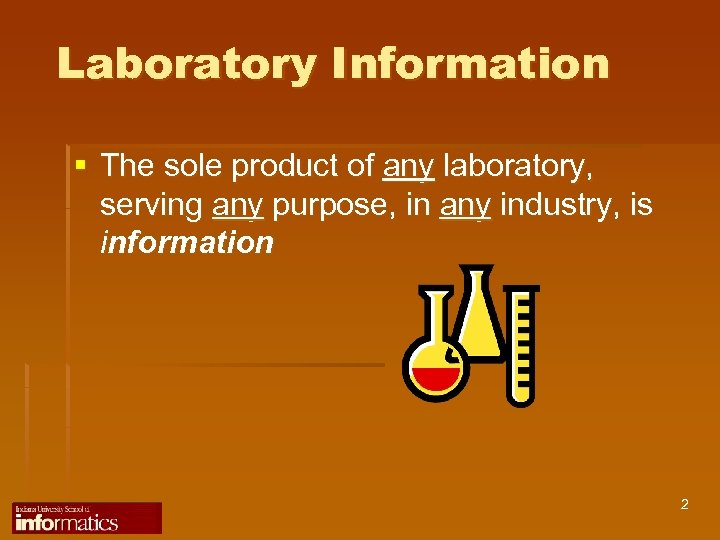 Laboratory Information § The sole product of any laboratory, serving any purpose, in any