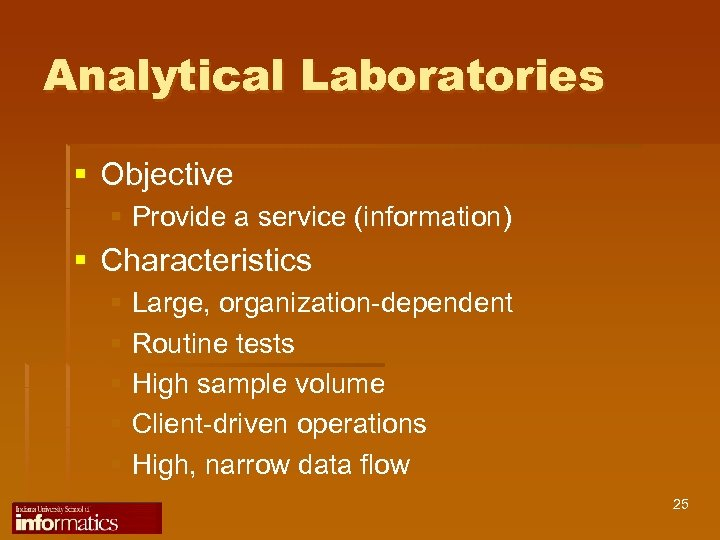 Analytical Laboratories § Objective § Provide a service (information) § Characteristics § Large, organization-dependent