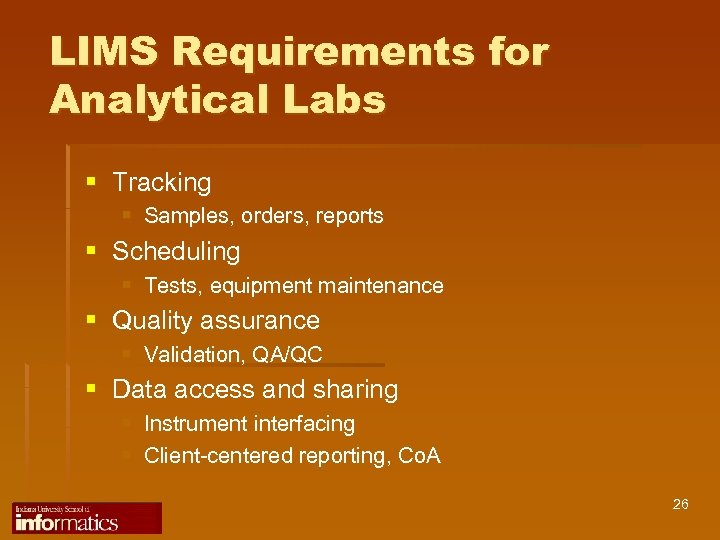 LIMS Requirements for Analytical Labs § Tracking § Samples, orders, reports § Scheduling §