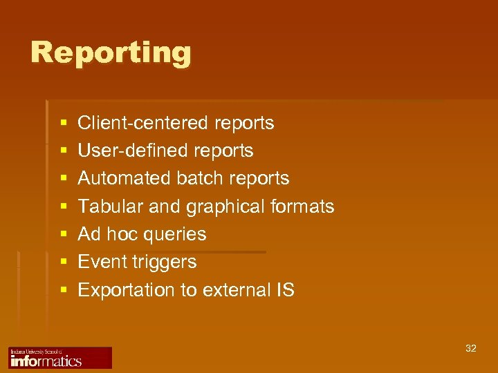 Reporting § § § § Client-centered reports User-defined reports Automated batch reports Tabular and