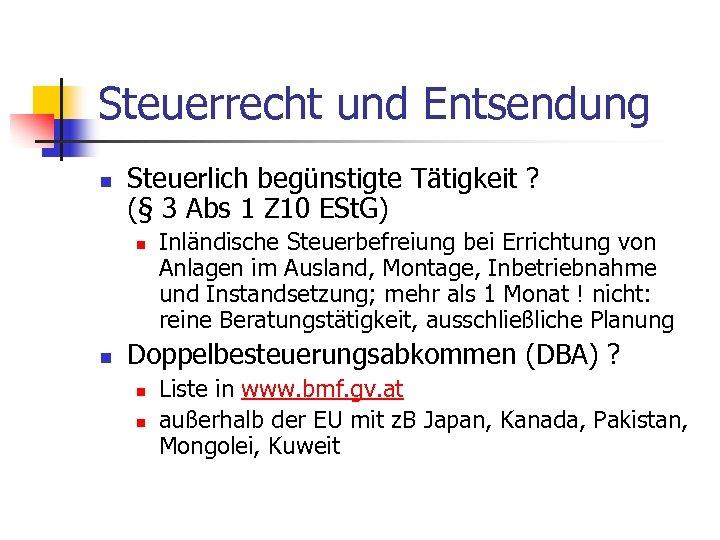 Steuerrecht und Entsendung n Steuerlich begünstigte Tätigkeit ? (§ 3 Abs 1 Z 10