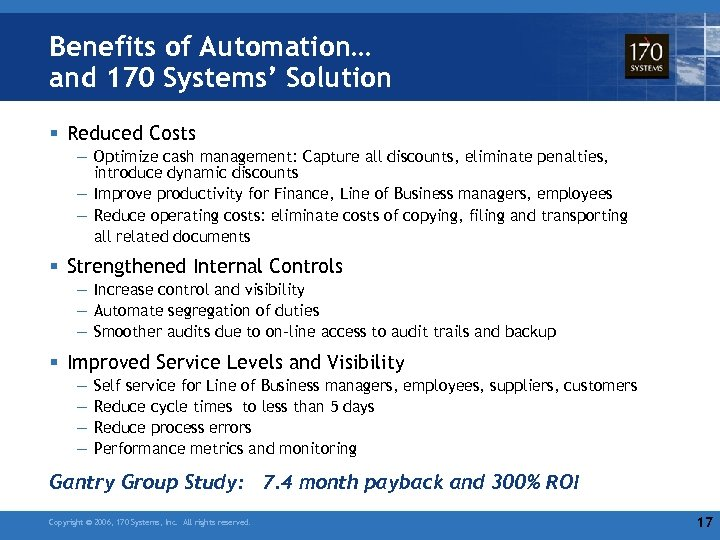 Benefits of Automation… and 170 Systems' Solution § Reduced Costs — Optimize cash management: