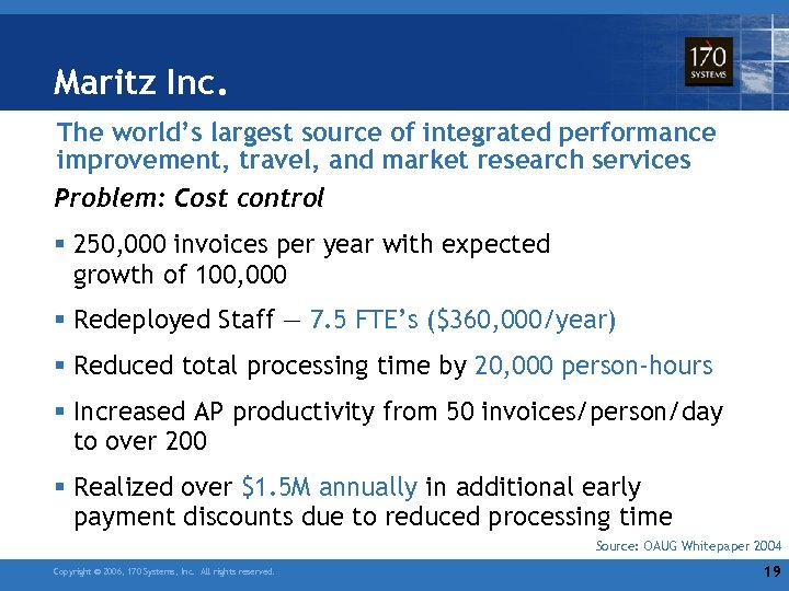 Maritz Inc. The world's largest source of integrated performance improvement, travel, and market research