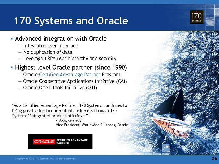 170 Systems and Oracle § Advanced integration with Oracle — Integrated user interface —