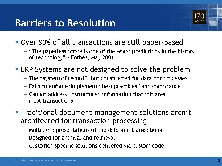 "Barriers to Resolution § Over 80% of all transactions are still paper-based — ""The"