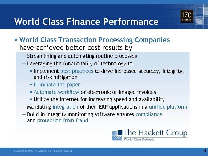 World Class Finance Performance § World Class Transaction Processing Companies have achieved better cost