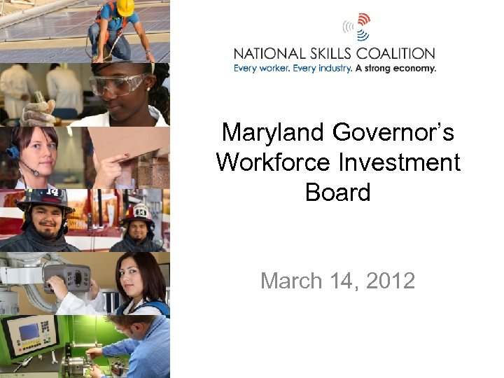 Maryland Governor's Workforce Investment Board March 14, 2012