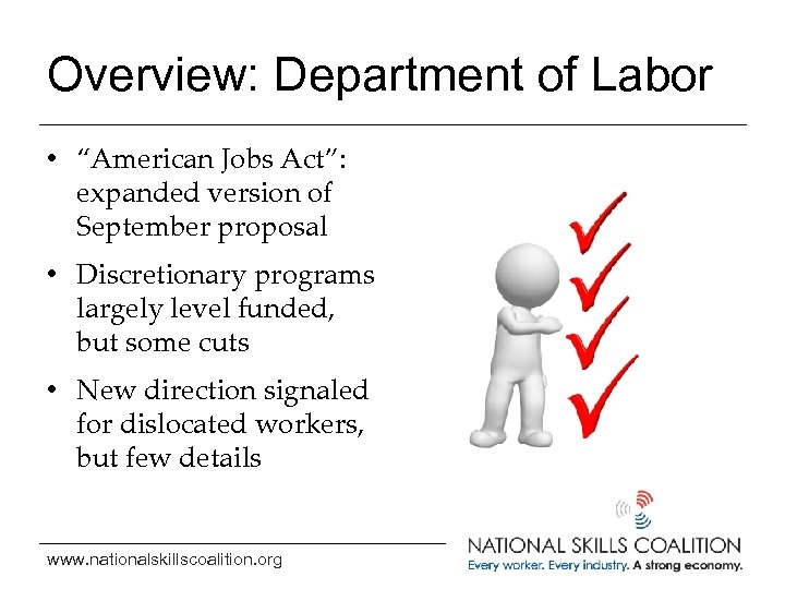 "Overview: Department of Labor • ""American Jobs Act"": expanded version of September proposal •"