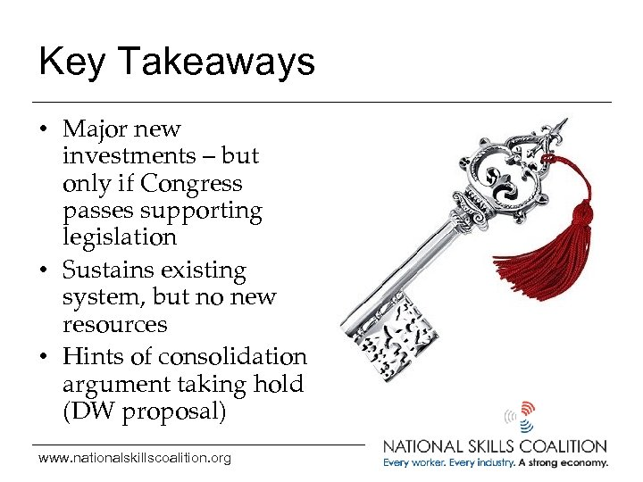 Key Takeaways • Major new investments – but only if Congress passes supporting legislation