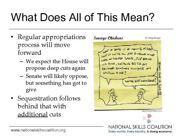 What Does All of This Mean? • Regular appropriations process will move forward –