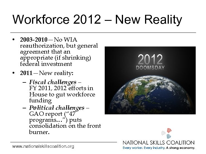 Workforce 2012 – New Reality • 2003 -2010—No WIA reauthorization, but general agreement that