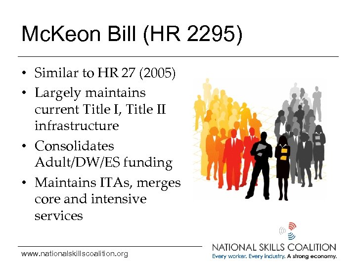 Mc. Keon Bill (HR 2295) • Similar to HR 27 (2005) • Largely maintains