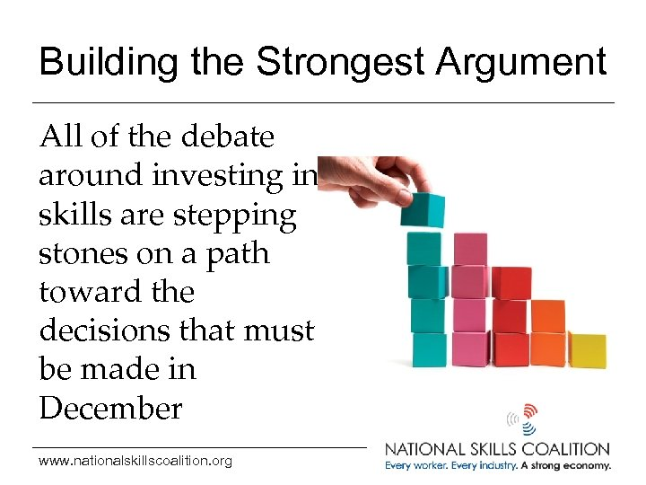 Building the Strongest Argument All of the debate around investing in skills are stepping