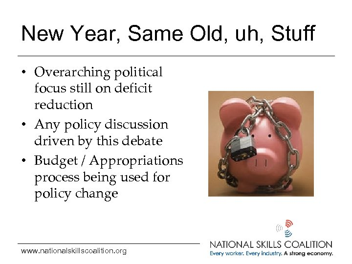 New Year, Same Old, uh, Stuff • Overarching political focus still on deficit reduction